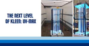 Next Level of Kleen UV-MAX